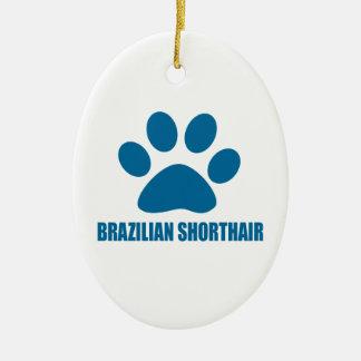BRASILIANISCHE SHORTHAIR CAT-ENTWÜRFE KERAMIK ORNAMENT