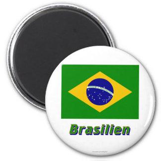Brasilien Flagge MIT Namen Kühlschrankmagnete
