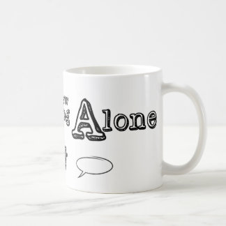 Brauen Sie nicht allein Kaffeetasse