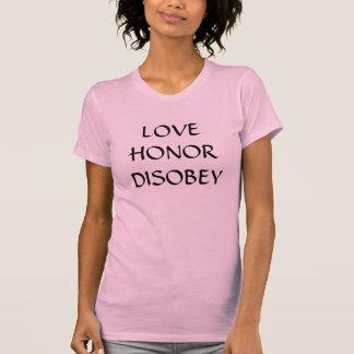 Braut-Shirt LIEBE-EHRE SIND ungehorsam T-Shirt