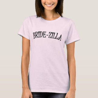 Braut-Zilla T-Shirt