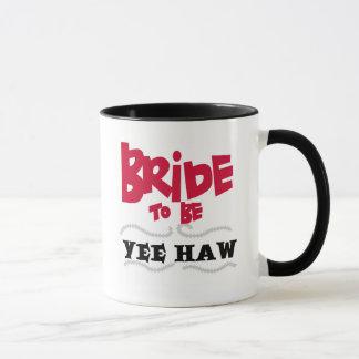 Braut, zum YeeHaw T - Shirts und Geschenke zu sein Tasse