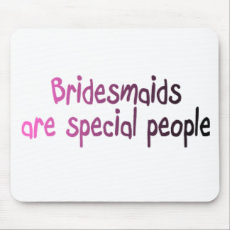 Brautjungfern sind spezielle Leute Mauspads