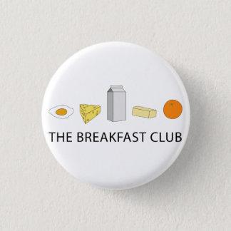 Breakfast Club Runder Button 3,2 Cm