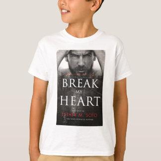 Brechen Sie mein HeartFINAL-es-hoh T-Shirt