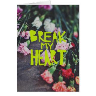 Brechen Sie mein Herz Karte