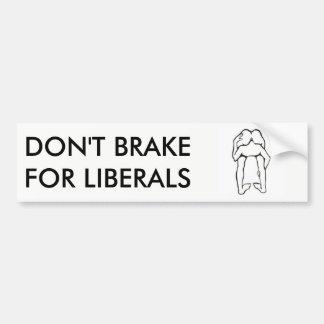 Bremsen Sie nicht für Liberale Autoaufkleber