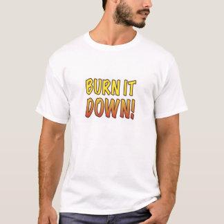 Brennen Sie es unten T-Shirt