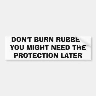 Brennen Sie nicht Gummi, Sie könnte den Schutz Autoaufkleber
