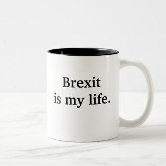 Brexit ist mein Leben - lustiges politisches Zitat Zweifarbige Tasse