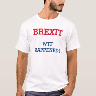 Brexit WTF geschah T - Shirt