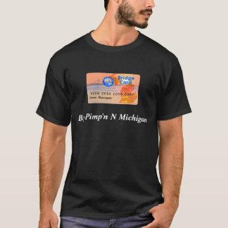 bridgecard, großes Pimp'n N Michigan - besonders T-Shirt