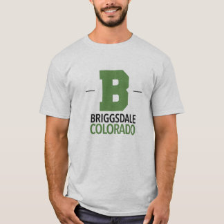 Briggsdale Colorado T - Shirts