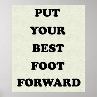 Bringen Sie Ihren besten Fuß vor Poster