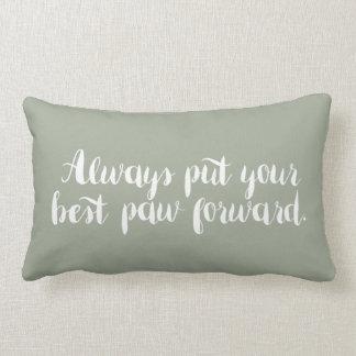 Bringen Sie immer Ihr bestes Tatzen-- Kissen vor