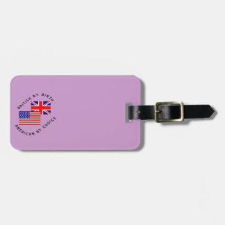 Briten durch Geburts-Amerikaner durch Wahl Gepäckanhänger