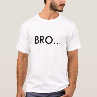 Bro… Nein T-Shirt