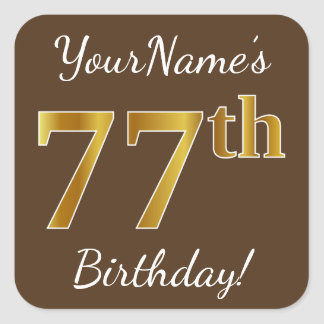 Brown, Imitat-Gold77. Geburtstag + Individueller Quadratischer Aufkleber