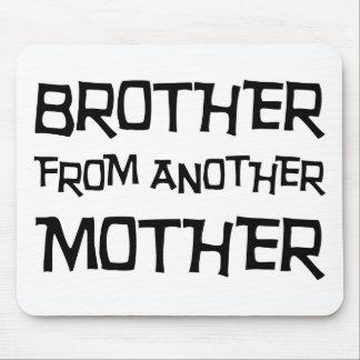 Bruder von einer anderen Mutter Mauspads