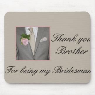 BruderBridesman danken Ihnen Mousepads