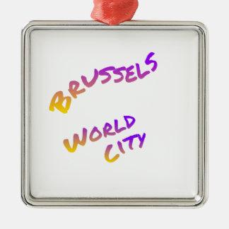 Brüssel-Weltstadt, bunte Textkunst Silbernes Ornament