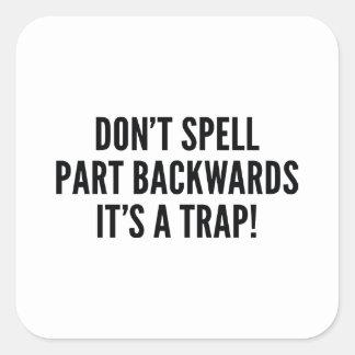 Buchstabieren Sie nicht Teil rückwärts Quadratischer Aufkleber