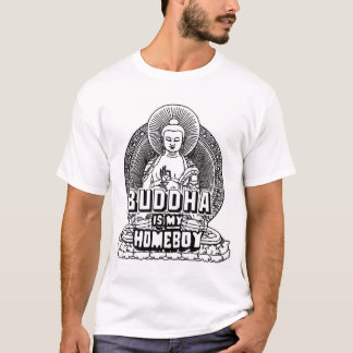 Buddha ist mein Homeboy T-Shirt