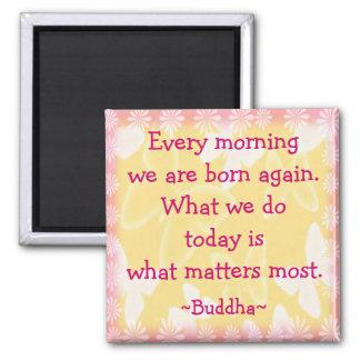 Buddha-Morgen-Motivations-Zitat Quadratischer Magnet