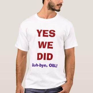 Buh, Tschüss, OBL! T - Shirt