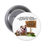 Bulldoggen-Steuer-Tagestee-Party-Protest-Knopf Buttons