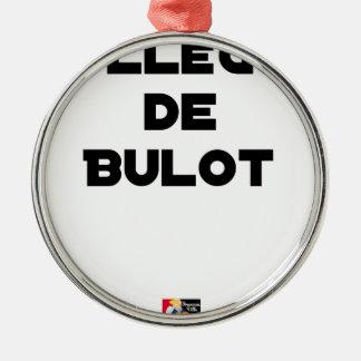 BULOT-KOLLEGIN - Wortspiele - Francois Ville Silbernes Ornament