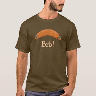 Bumerang BRB! T-Shirt