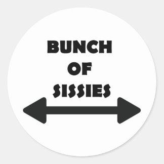 Bunch of Sissies Round Sticker