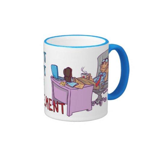 Büro-Management-Witz Tee Tasse