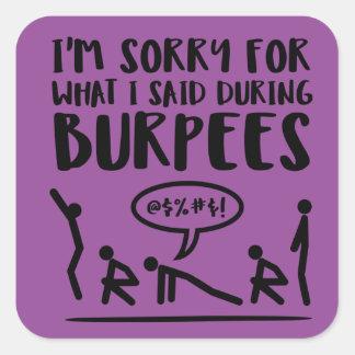 Burpees Übungs-Entschuldigung Quadratischer Aufkleber