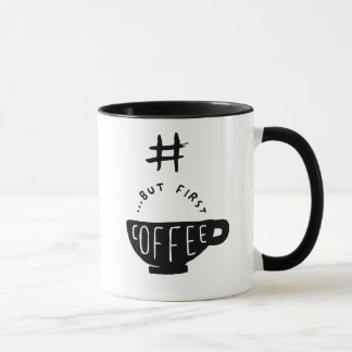 #ButFirstCoffee hashtag Kaffee-Tasse Tasse