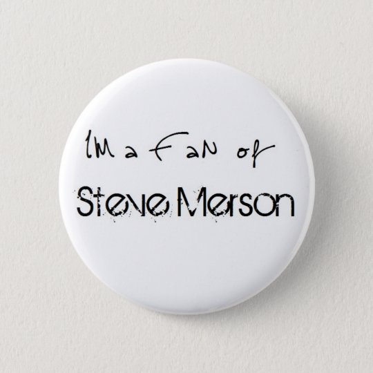 Button: I'm a Fan of Steve Merson Runder Button 5,1 Cm
