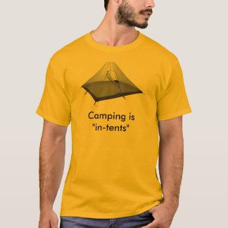 """Camping ist """" Absichten """" T-Shirt"""