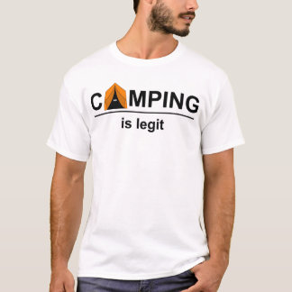 Camping ist Legit T-Shirt