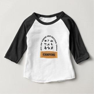 Campingsschlechtes nicht gut baby t-shirt