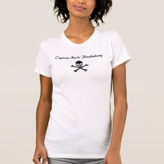 Captian Merle Plunkabooty T-Shirt