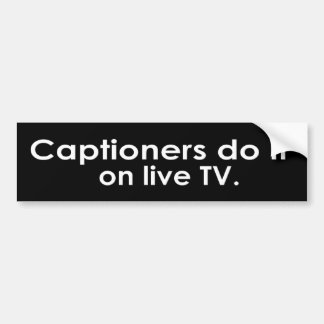 Captioners tun es auf Live-Fernsehen Autoaufkleber