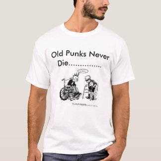 cartpunx, alte Punks die nie ............... T-Shirt