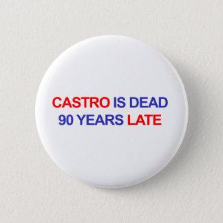 Castro ist die toten 90 Jahre spät Runder Button 5,1 Cm