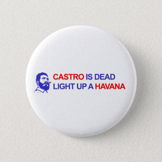 Castro ist tot. Leuchten Sie einem Havanna Runder Button 5,1 Cm