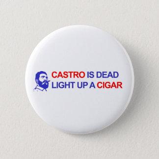 Castro ist tot. Leuchten Sie einer Zigarre Runder Button 5,1 Cm