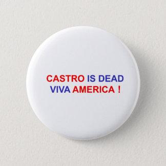 Castro ist tot. Viva Amerika! Runder Button 5,7 Cm
