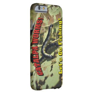 Catalpa Würmer! Gelassen uns gehen Sie zu fischen! Barely There iPhone 6 Hülle