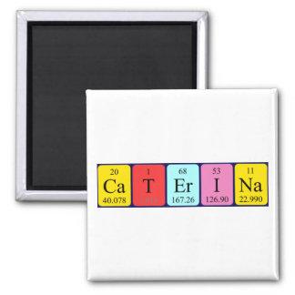 Caterina Periodensystem-Namenmagnet Quadratischer Magnet