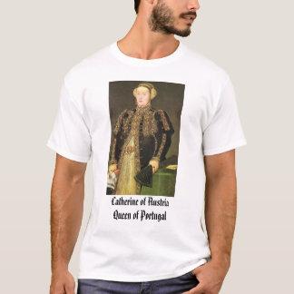 Catherine von Österreich, Königin von Portugal, T-Shirt